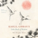 Kahlil Gibran's Little Book of Wisdom - eAudiobook