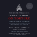 The Senate Intelligence Committee Report on Torture - eAudiobook