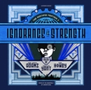Ignorance Is Strength - eAudiobook