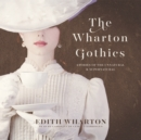 The Wharton Gothics - eAudiobook