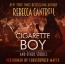 Cigarette Boy and Other Stories - eAudiobook