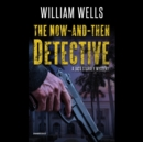 The Now-and-Then Detective - eAudiobook