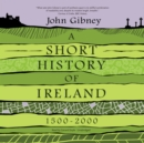 A Short History of Ireland, 1500-2000 - eAudiobook