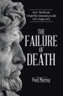 The Failure of Death : Series - Meet Messiah: A Simple Man's Commentary on John Part 4, Chapters 18-21 - Book