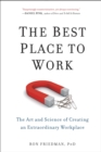 The Best Place to Work : The Art and Science of Creating an Extraordinary Workplace - eBook