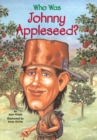 Who Was Johnny Appleseed? - eBook