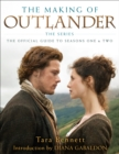 The Making of Outlander: The Series : The Official Guide to Seasons One & Two - eBook