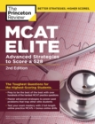 MCAT Elite, 2nd Edition : Advanced Strategies to Score a 528 - Book