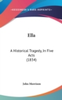 Ella : A Historical Tragedy, In Five Acts (1834) - Book