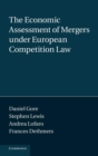 The Economic Assessment of Mergers Under European Competition Law - Book