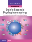 Stahl's Essential Psychopharmacology : Neuroscientific Basis and Practical Applications - Book