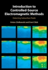 Introduction to Controlled-Source Electromagnetic Methods : Detecting Subsurface Fluids - Book
