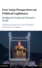 East Asian Perspectives on Political Legitimacy : Bridging the Empirical-Normative Divide - Book