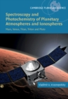 Cambridge Planetary Science : Spectroscopy and Photochemistry of Planetary Atmospheres and Ionospheres: Mars, Venus, Titan, Triton and Pluto Series Number 23 - Book