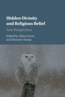 Hidden Divinity and Religious Belief : New Perspectives - Book