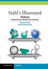 Stahl's Illustrated Violence : Neural Circuits, Genetics and Treatment - Book