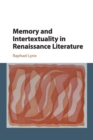 Memory and Intertextuality in Renaissance Literature - Book