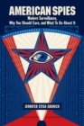 American Spies : Modern Surveillance, Why You Should Care, and What to Do About It - Book