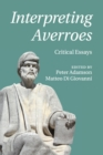 Interpreting Averroes : Critical Essays - Book