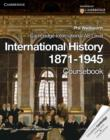 Cambridge International AS Level International History 1871-1945 - Book