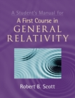 A Student's Manual for A First Course in General Relativity - Book