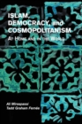 Islam, Democracy, and Cosmopolitanism : At Home and in the World - Book