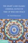 The Shari'a and Islamic Criminal Justice in Time of War and Peace - Book