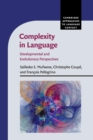 Complexity in Language : Developmental and Evolutionary Perspectives - Book