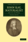 John Ray, Naturalist : His Life and Works - Book