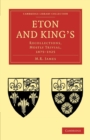 Eton and King's : Recollections, Mostly Trivial, 1875-1925 - Book