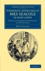 Cambridge Library Collection - British and Irish History, 19th Century : Wonderful Adventures of Mrs Seacole in Many Lands: Edited by W. J. S.; With an Introductory Preface by W. H. Russell - Book