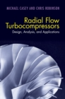 Radial Flow Turbocompressors : Design, Analysis, and Applications - Book