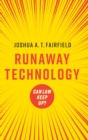 Runaway Technology : Can Law Keep Up? - Book