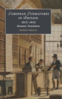 European Literatures in Britain, 1815-1832: Romantic Translations : Romantic Translations - Book