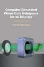 Computer-Generated Phase-Only Holograms for 3D Displays : A Matlab Approach - Book