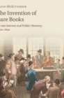 The Invention of Rare Books : Private Interest and Public Memory, 1600-1840 - Book