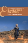 The Cambridge Companion to Shakespeare on Screen - Book