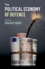 The Political Economy of Defence - Book