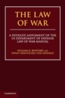 The Law of War : A Detailed Assessment of the US Department of Defense Law of War Manual - Book