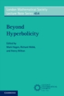 London Mathematical Society Lecture Note Series : Beyond Hyperbolicity Series Number 454 - Book