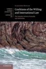 Coalitions of the Willing and International Law : The Interplay between Formality and Informality - Book