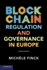 Blockchain Regulation and Governance in Europe - Book