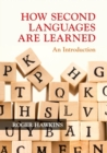 How Second Languages are Learned : An Introduction - Book