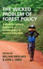 The Wicked Problem of Forest Policy : A Multidisciplinary Approach to Sustainability in Forest Landscapes - Book