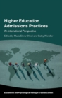 Higher Education Admissions Practices : An International Perspective - Book