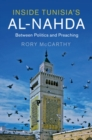 Cambridge Middle East Studies : Inside Tunisia's al-Nahda: Between Politics and Preaching Series Number 53 - Book