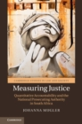 Measuring Justice : Quantitative Accountability and the National Prosecuting Authority in South Africa - Book