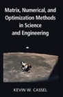 Matrix, Numerical, and Optimization Methods in Science and Engineering - Book