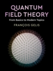 Quantum Field Theory : From Basics to Modern Topics - Book