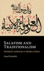Salafism and Traditionalism : Scholarly Authority in Modern Islam - Book